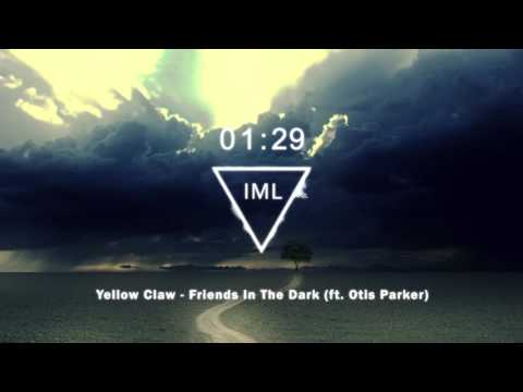 Yellow Claw - Friends In The Dark (ft. Otis Parker)