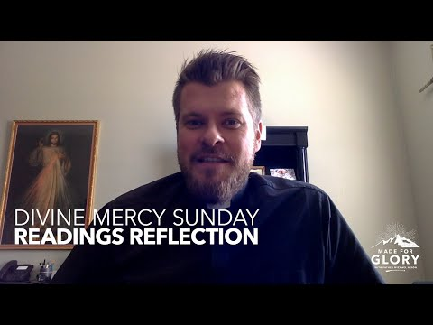 Made for Glory // Divine Mercy Sunday Readings Reflection