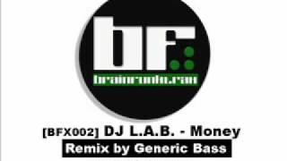 DJ L.A.B. - Money (Generic Bass Remix) [BFX002]