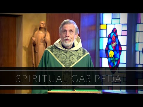 Spiritual Gas Pedal | Homily: Father Ron Barker