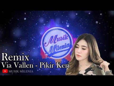 dj-remix-pikir-keri---via-vallen- -musik-remix-terbaru-2019