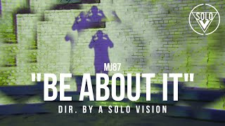 "MJ87 - ""Be About It"" (Official Video) 