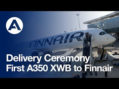 Highlights: First A350 XWB delivery for Finnair