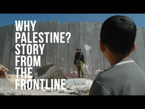 Why Palestine? (Story from the front line) #4