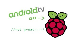 Android TV OS on Raspberry Pi