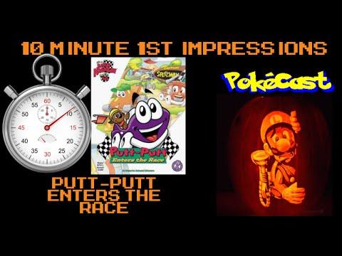10 Minute 1st Impressions : Putt-Putt Enters the Race |