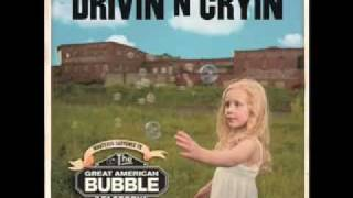Drivin N Cryin- [Whatever Happened To] The Great American Bubble Factory
