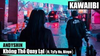Không Thể Quay Lại - AndyShin ft. TyTy Na & Binyo [ Video Lyrics ]