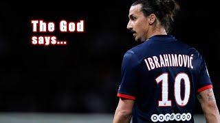 The Legends | Zlatan Ibrahimovic ● God says ● Highlights | HD