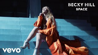 Becky Hill - Space (Official Video)