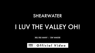 Watch Shearwater I Luv The Valley Oh video