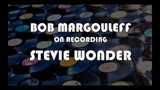 Making Records with Eric Valentine - Bob Margouleff on Stevie Wonder