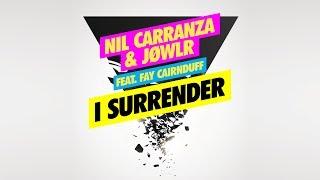 Nil Carranza & JØWLR feat. Fay Cairnduff - I Surrender [Official]