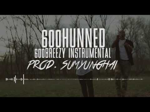 600breezy - 6ix Hunned ft Young $wav [Official Instrumental]