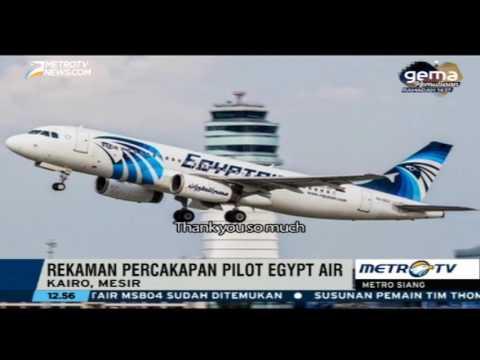 Ini Rekaman Percakapan Pilot EgyptAir Sebelum Jatuh