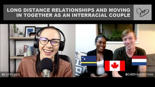 Long Distance Relationships and Moving in Together as an Interracial Couple with Chery and Nathan
