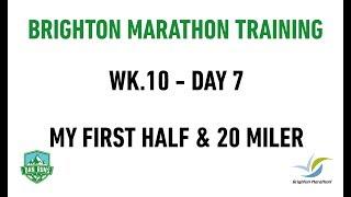 Brighton Marathon Training - WEEK 10 DAY 7 - MY FIRST HALF & 20 MILER