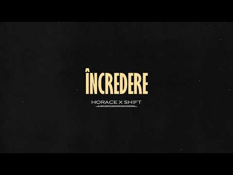 Horace x Shift - Incredere | Audio