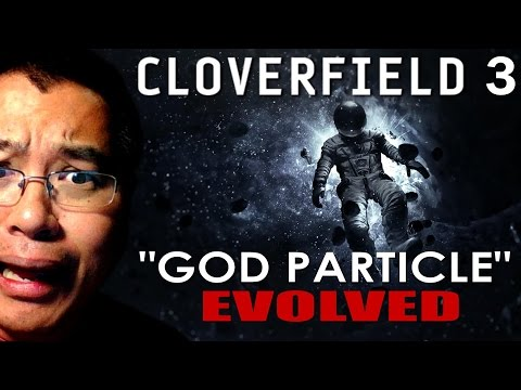 CLOVERFIELD 3 Update - God Particle Evolved!
