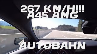 Mercedes A45 AMG | Autobahn | TOP SPEED 267 Km/h | Acceleration
