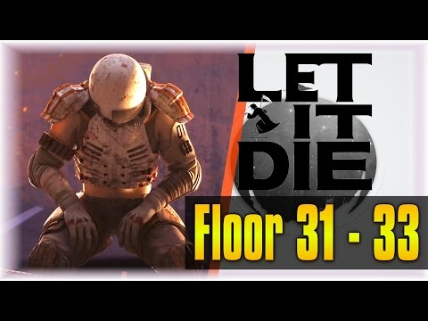 How To Get A Grade 5 Fighter Early!! | Let It Die #16 | [Floor 31 - 33] [Patched]