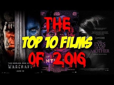 Top 10 Films of 2016 - Blood Splattered Cinema (Top 10 List)