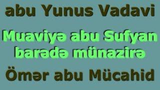 Müaviyə abu Sufyan barədə MUNAZİRƏ