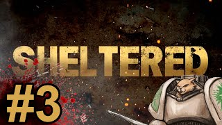 Sheltered Gameplay / Let