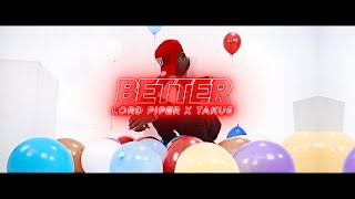 Lord Piper ft. Takue - Better (Official Music Video)