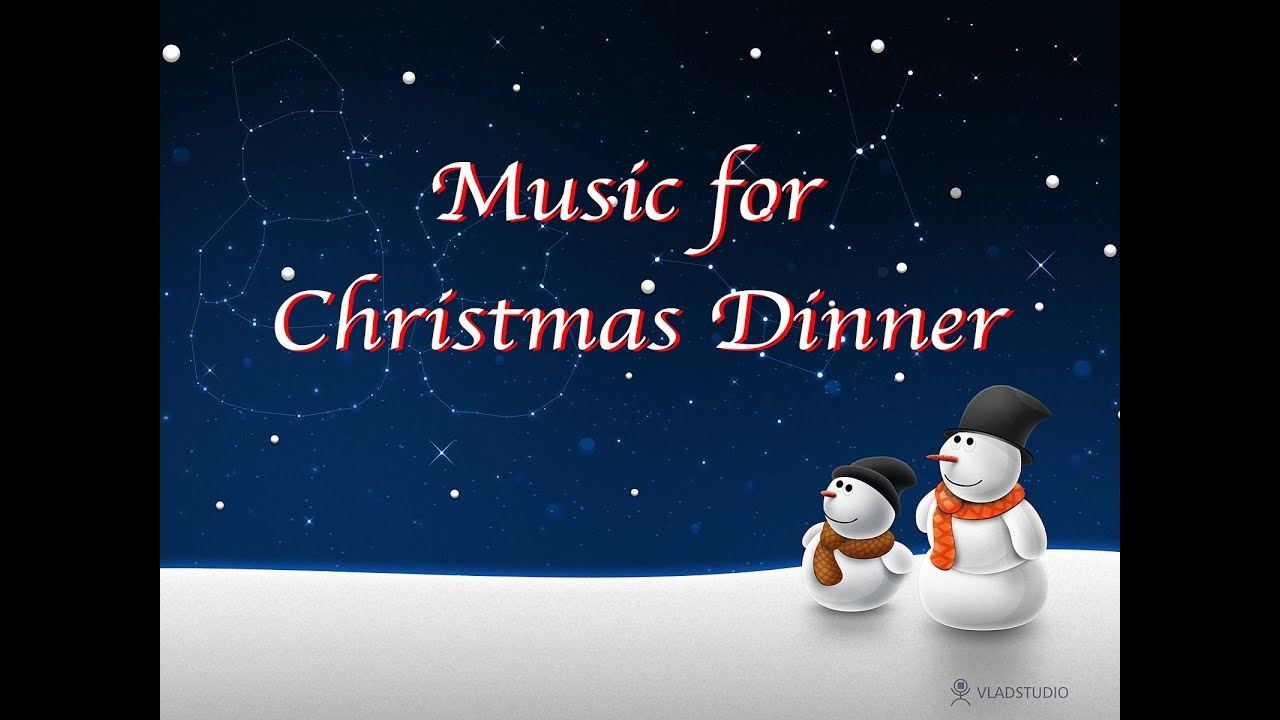 Music for Christmas Dinner - One Hour of Peaceful Soft ...