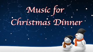 Music for Christmas Dinner - One Hour of Peaceful Soft Instrumental Music :)