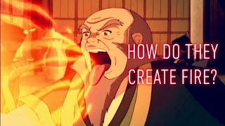 Why Can Firebenders Create Fire?