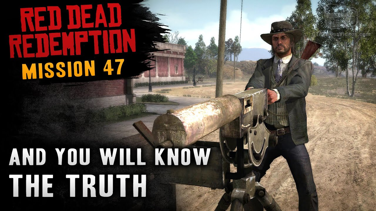 the truth the dead know And you will know the truth is the forty-seventh mission in red dead redemption to view the mission tree, see: and you will know the truth is the forty-seventh mission.