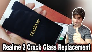 Realme 2 Crack glass replacement | How to change Realme 2 LCD/SCREEN | BATTERY |