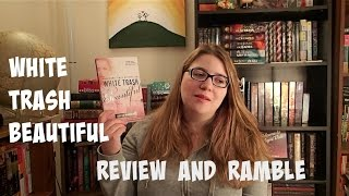 White Trash Beautiful | Review and Ramble