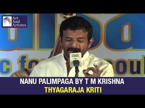 Thyagaraja Kriti Nanu Palimpaga | T. M. Krishna | Carnatic Classical | Idea Jalsa | Art And Artistes
