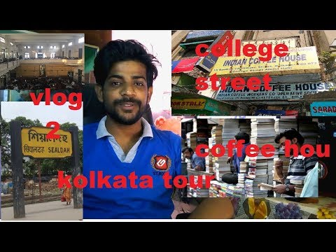 #vlog-2  [hindi] All about KOLKATA-SHYALDA STATION,COLLEGE STREET AND COFFE HOUSE-2018