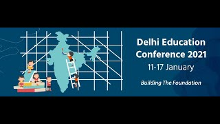 """Day 2 - Delhi Education Conference 2021 