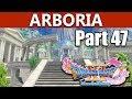 Dragon Quest 11 Walkthrough | Arboria & Crossbow Colossus Trophy! | Part 47