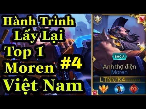 [ Top 1 Moren ] Hành Trình Lấy Lại Top 1 Moren Việt Nam #4