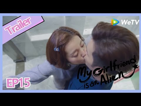 【ENG SUB 】My Girlfriend Is An Alien ClipEP15P2——Starring: Wan Peng, Hsu Thassapak, Wang You Jun