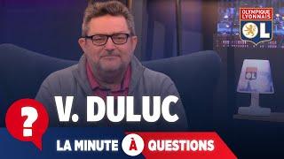 La minute à questions VS Duluc | Olympique Lyonnais
