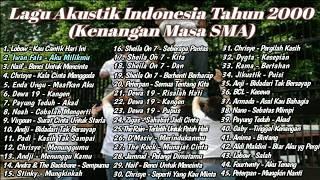[152.06 MB] Kumpulan Lagu Pop Indonesia Terbaik Tahun 2000-an (Kenangan Masa SMA) || Full Akustik