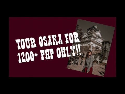 osaka-tour-for-1200+-php-only?!-(solo)- -travel-vlog