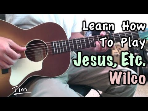Wilco Jesus, Etc  Guitar Lesson, Chords, And Tutorial