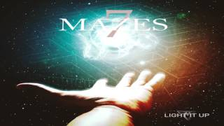 7 Mazes - Light It Up
