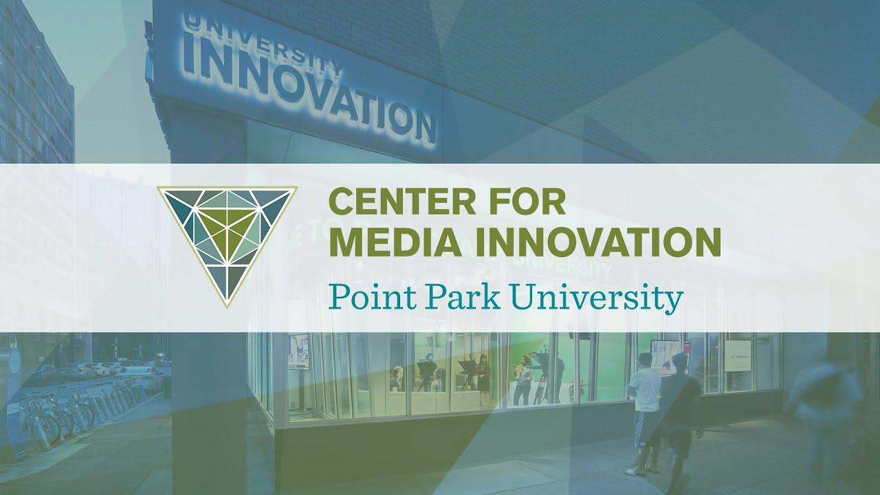 Center for Media Innovation | Point Park University