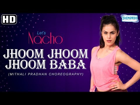 Jhoom Jhoom Baba (Dance Video) - Let's Nacho with Mitali Pradhan - Bollywood Dance Choreography