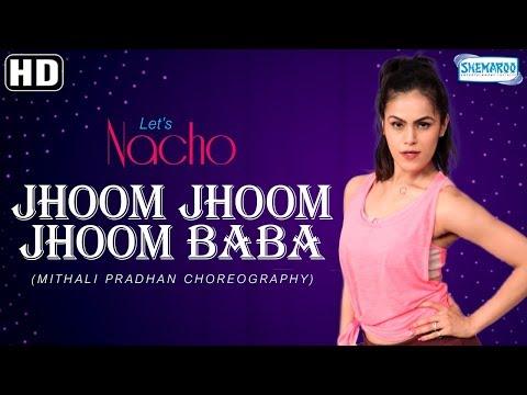 Jhoom Jhoom Baba (Dance Video) - Let's Nacho with Mitali Pradhan - Bollywood Dance Choreography