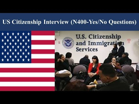US Citizenship Interview (N400-Yes/No Questions)
